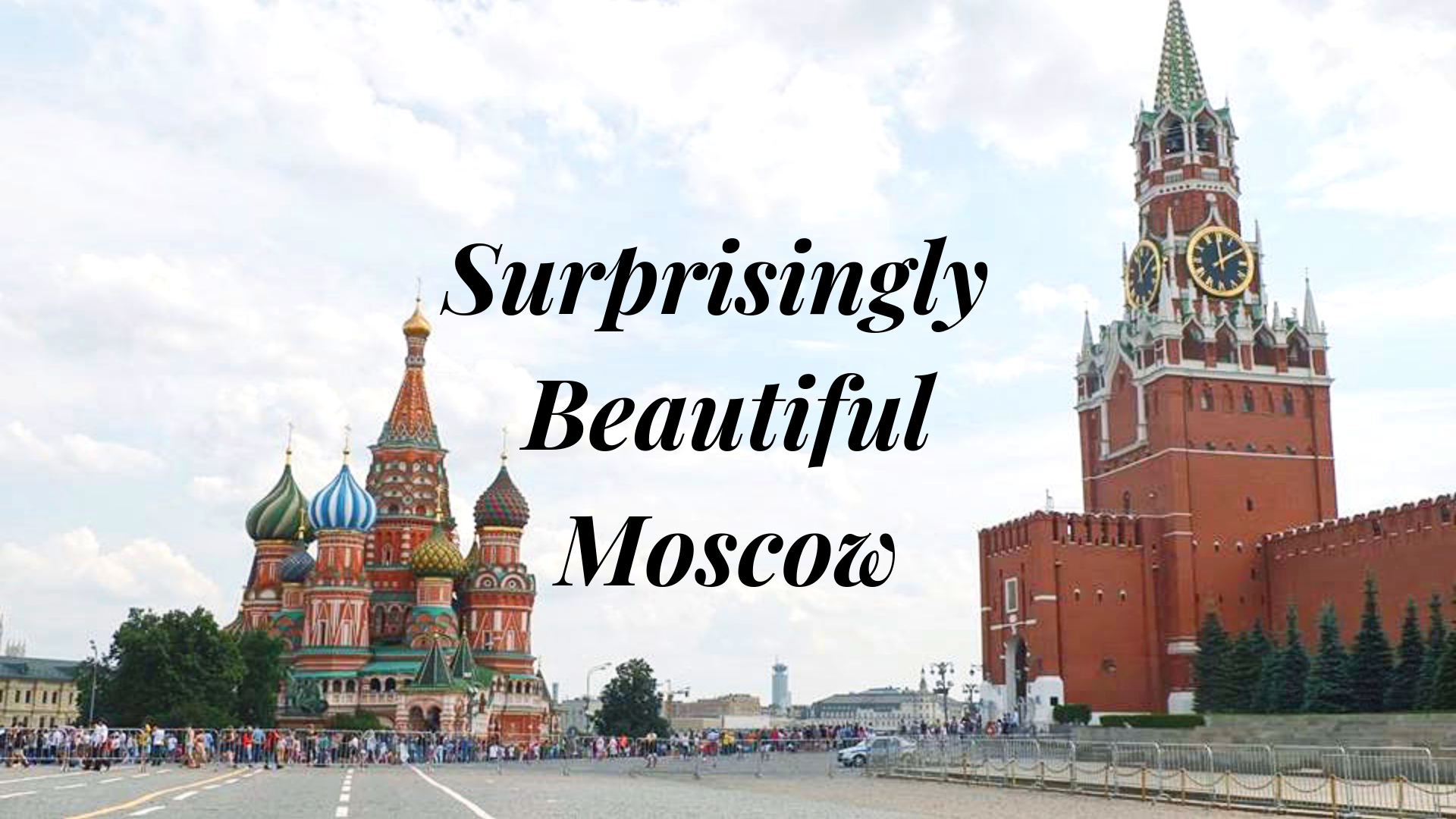 Surprisingly Beautiful Moscow